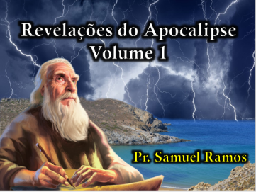 Revelações do Apocalipse, Volume 1